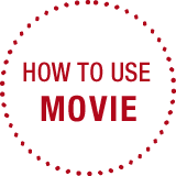 HOW TO USE MOVIE